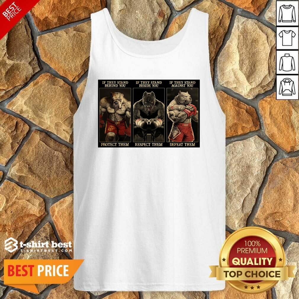 Pitbull Boxing Protect Respect Defeat If They Stand Behind You Tank Top - Design By 1tees.com