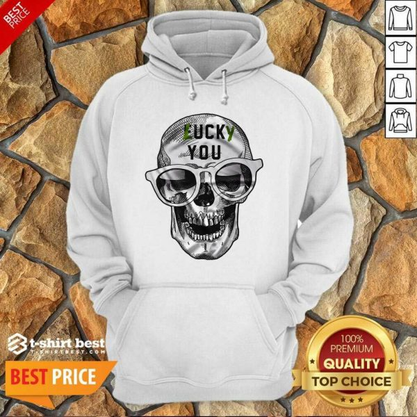 Skull Lucky You Fuck You Hoodie - Design By 1tees.com