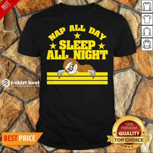 Original Sloth Nap All Day, Sleep All Night Shirt - Design By 1tees.com