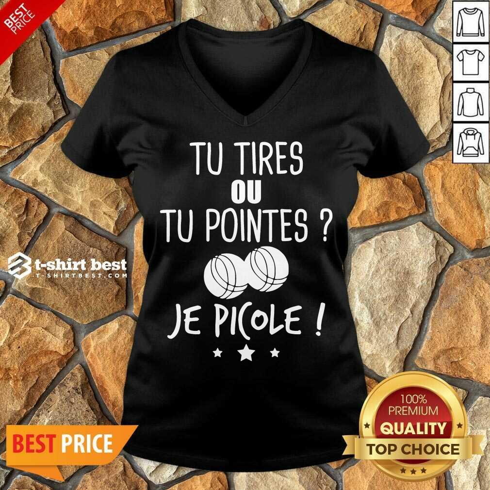 Original Tu Tires Ou Tu Pointes Je Picole V-neck - Design By 1tees.com