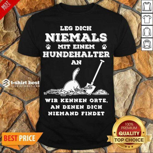 Perfect Leg Dich Niemals Mit Hundehalter An Wir Kennen Orte Sweatshirt - Design By 1tees.com