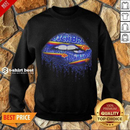 Lip Dutch Bros Coffee Sweatshirt - Design By 1tees.com