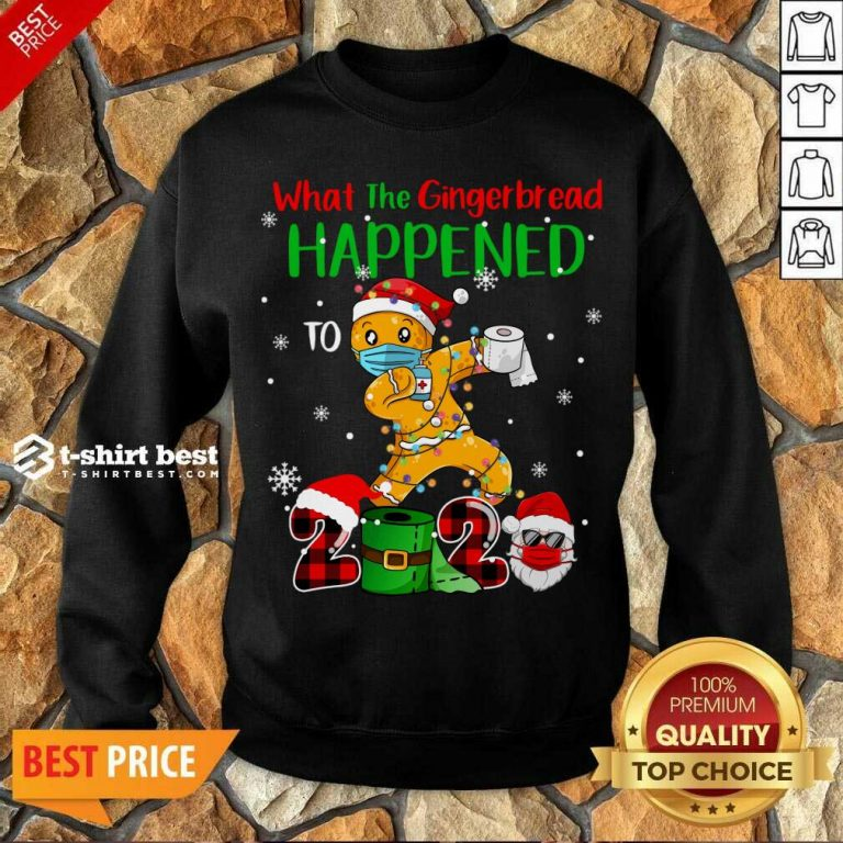 What The Gingerbread Happened To 2020 Gingerbread Face Mask Sweatshirt - Design By 1tees.com