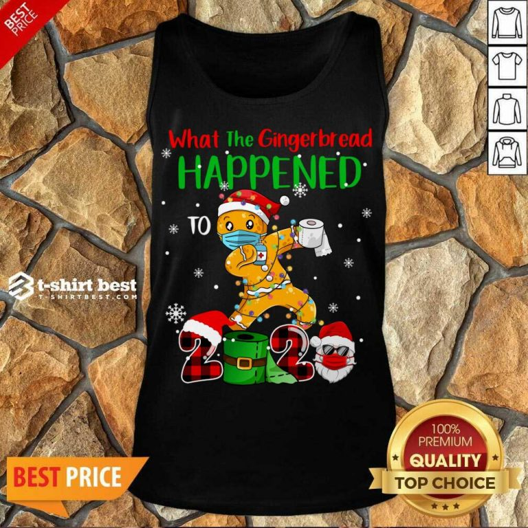 What The Gingerbread Happened To 2020 Gingerbread Face Mask Tank Top - Design By 1tees.com