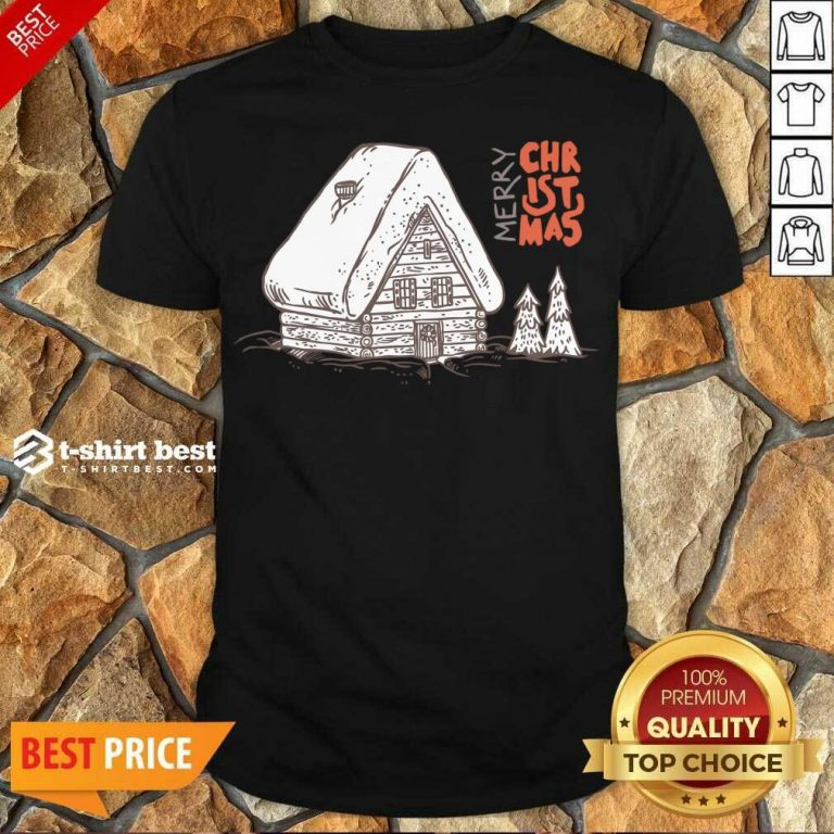 Perfect Winter Vacation Home Wooden House Merry Christmas Time Shirt - Design By 1tees.com