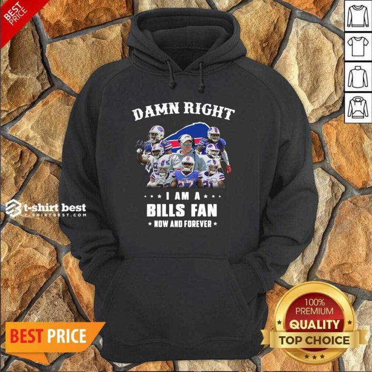 Damn Right I Am A Buffalo Bills Fan Now And Forever Signatures Hoodie - Design By 1tees.com