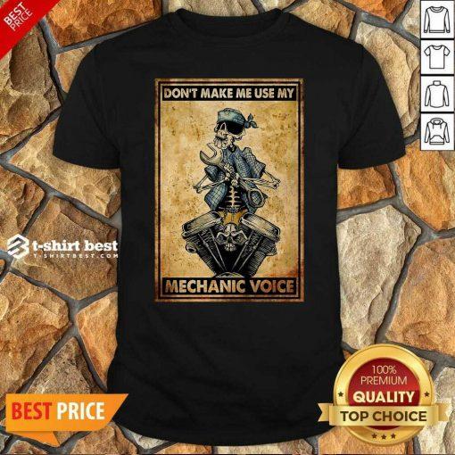 Premium Don't Make Me Use My Mechanic Voice Shirt - Design By 1tees.com