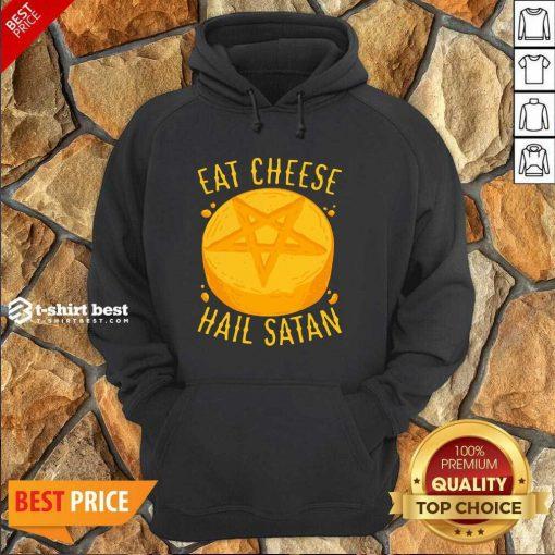 Eat Cheese Hail Satan Hoodie - Design By 1tees.com