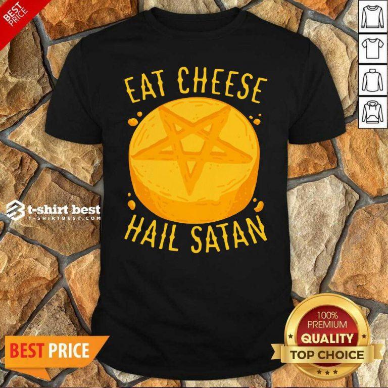 Eat Cheese Hail Satan Shirt - Design By 1tees.com