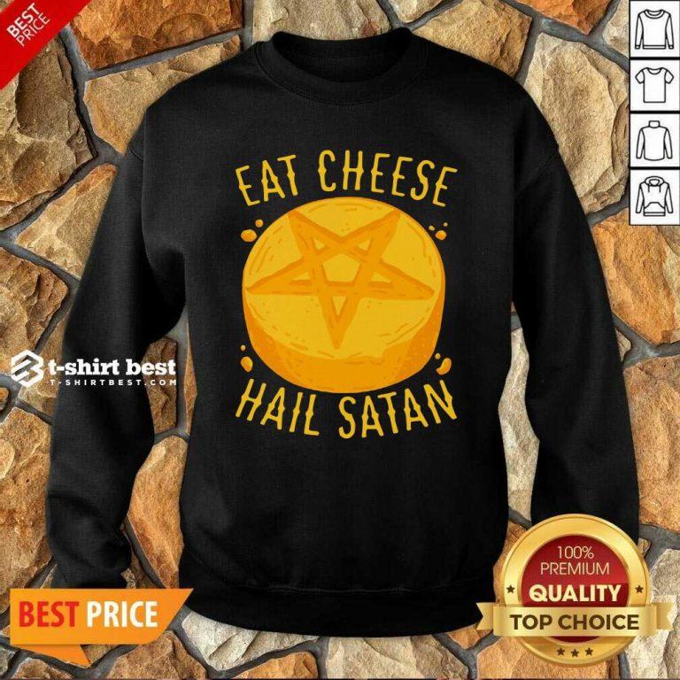 Eat Cheese Hail Satan Sweatshirt - Design By 1tees.com