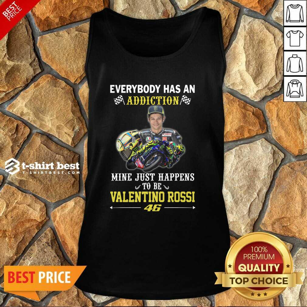 Everybody Has An Addiction Mine Just Happens To Be Valentino Rossi 46 Tank Top - Design By 1tees.com
