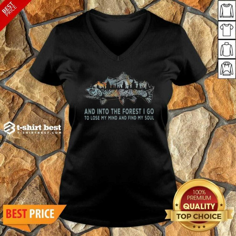 Fishing Mountain And Into The Forest I Go To Lose My Mind And Find My Soul V-neck - Design By 1tees.com