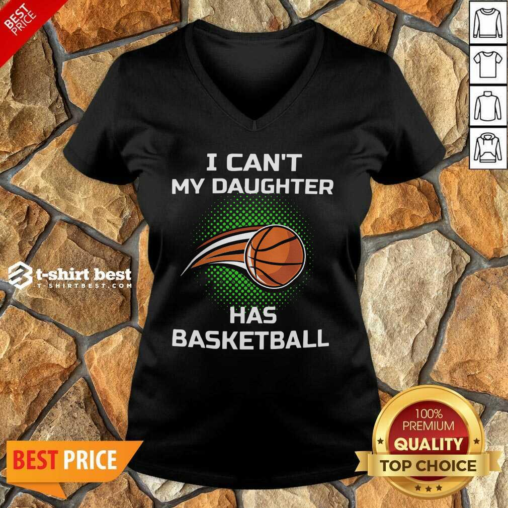 I Cant My Daughter Has Basketball V-neck - Design By 1tees.com