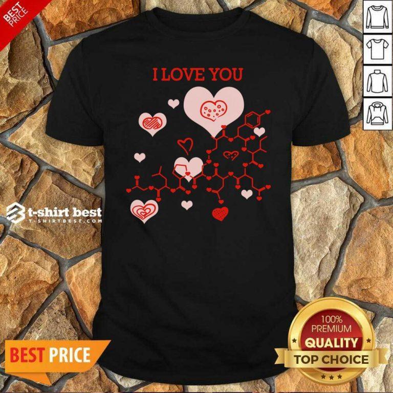 I Love You Oxytocin Hormone Shirt - Design By 1tees.com