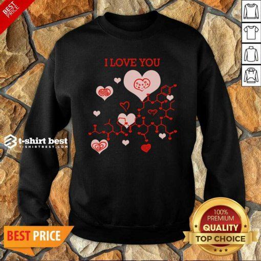 I Love You Oxytocin Hormone Sweatshirt - Design By 1tees.com