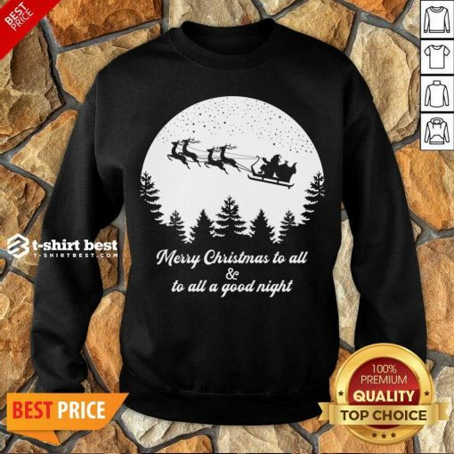 Merry Christmas To All And To All A Good Night For Dark Sweatshirt - Design By 1tees.com