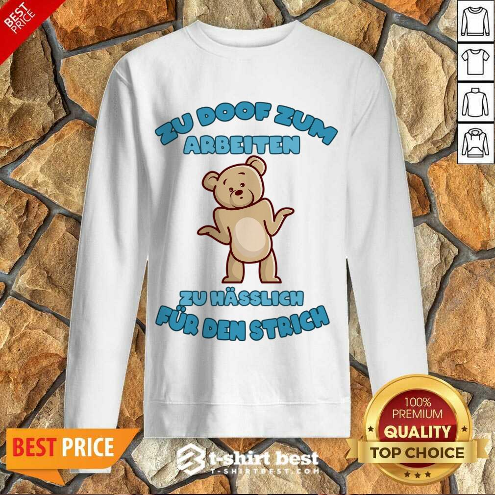 Working Doof Life Motto Pessimist Statement Funny Sweatshirt - Design By 1tees.com
