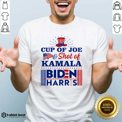 American Flag Cup Of Joe And Shot Of Kamala Biden Harris Shirt - Design By 1tees.com