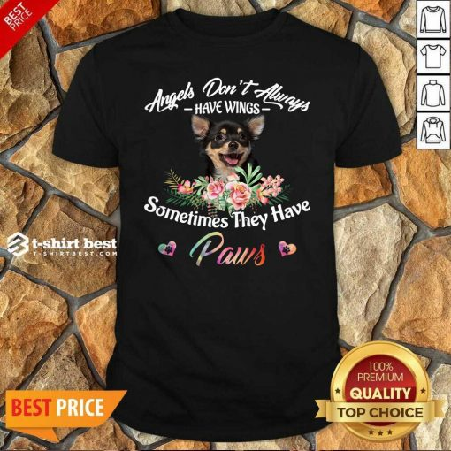 Angels Don't Always Have Wings Chihuahua Sometimes They Have Paws Shirt - Design By 1tees.com