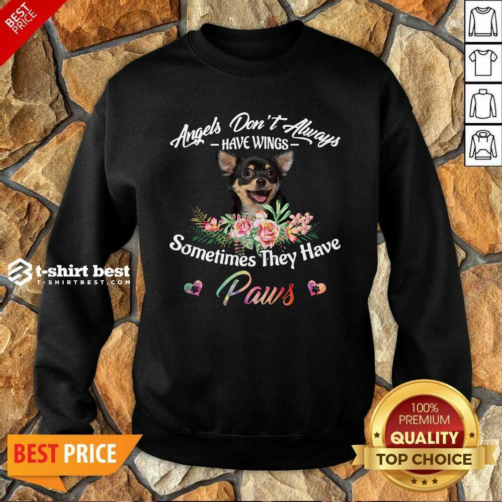 Angels Don't Always Have Wings Chihuahua Sometimes They Have Paws Sweatshirt - Design By 1tees.com
