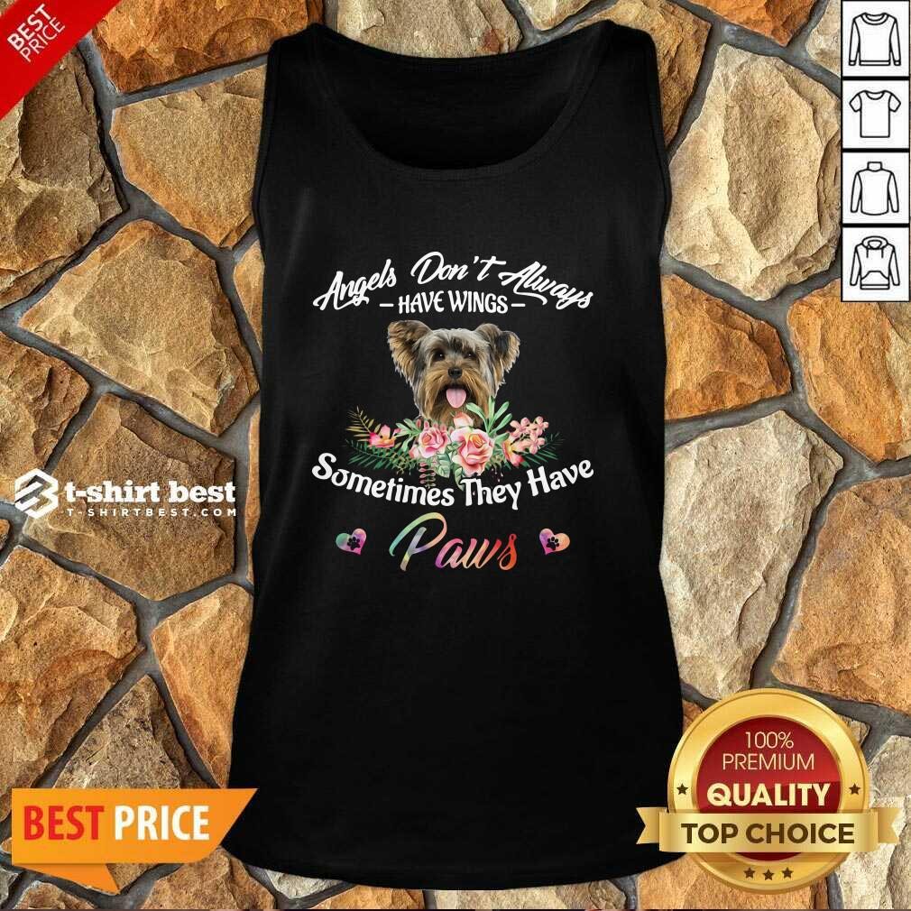 Angels Don't Always Have Wings Yorkshire Terrier Sometimes They Have Paws Tank Top - Design By 1tees.com