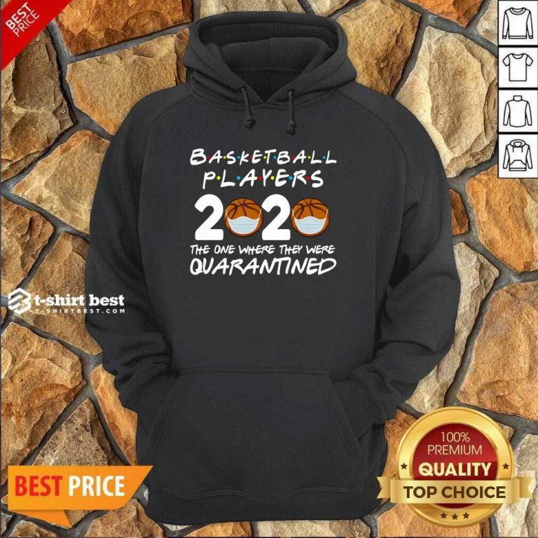 Basketball Players 2020 The One Where They Were Quarantine Hoodie - Design By 1tees.com