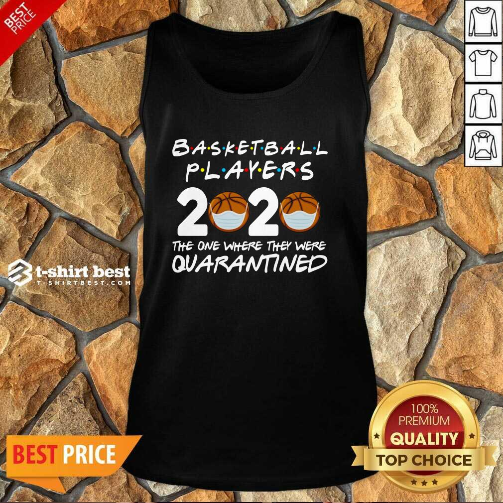 Basketball Players 2020 The One Where They Were Quarantine Tank Top - Design By 1tees.com