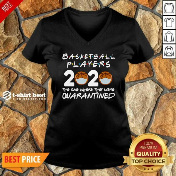Basketball Players 2020 The One Where They Were Quarantine V-neck - Design By 1tees.com