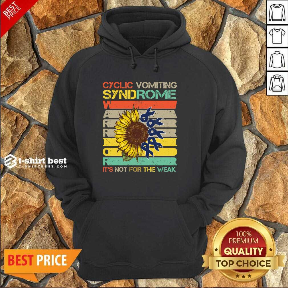 Cyclic Vomiting Syndrome Warrior It Is Not For The Weak Sunflower Hoodie - Design By 1tees.com