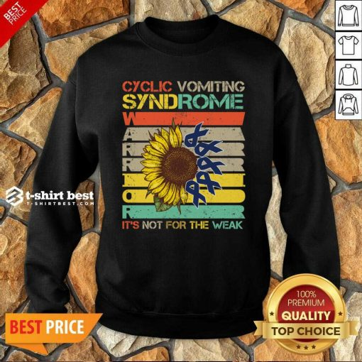 Cyclic Vomiting Syndrome Warrior It Is Not For The Weak Sunflower Sweatshirt - Design By 1tees.com