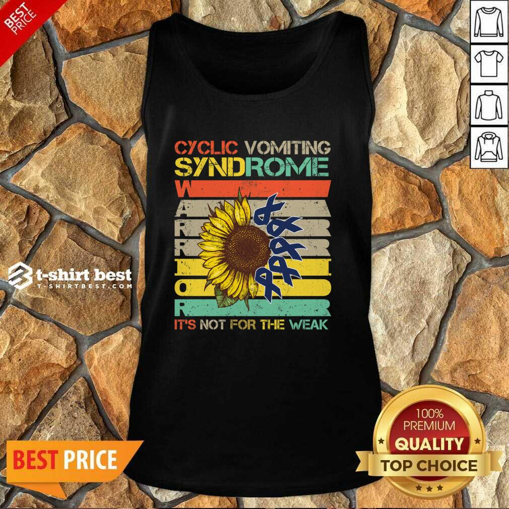 Cyclic Vomiting Syndrome Warrior It Is Not For The Weak Sunflower Tank Top - Design By 1tees.com