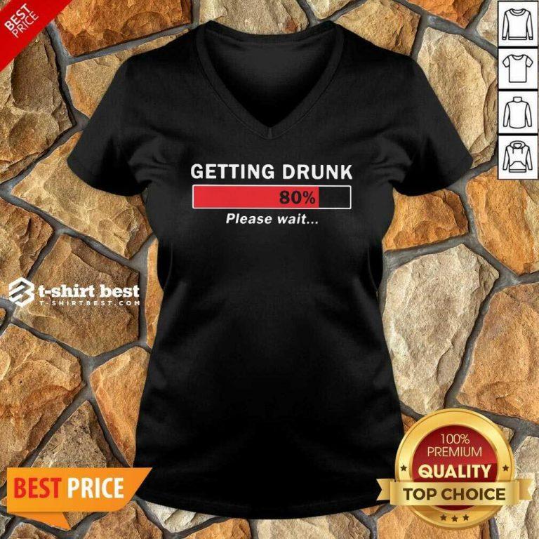 Getting Drunk Loading 80% Please Wait V-neck - Design By 1tees.com