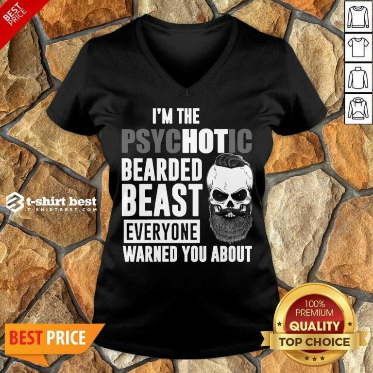 Skull I'm The Psychotic Bearded Beast Everyone Warned You About V-neck - Design By 1tees.com