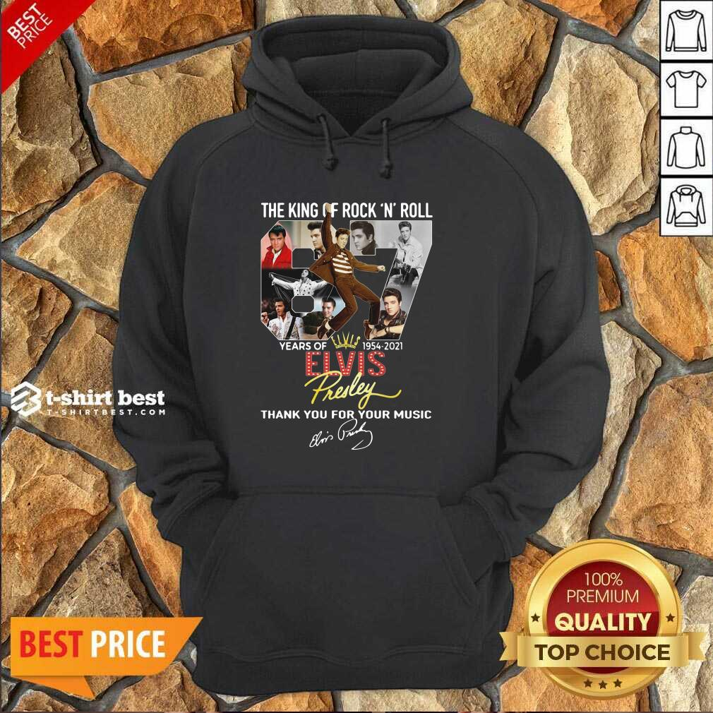 The King Of Rock N Roll 67 Years Of Elvis Thank You For Your Music Signatures Hoodie - Design By 1tees.com