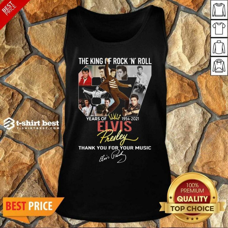 The King Of Rock N Roll 67 Years Of Elvis Thank You For Your Music Signatures Tank Top - Design By 1tees.com