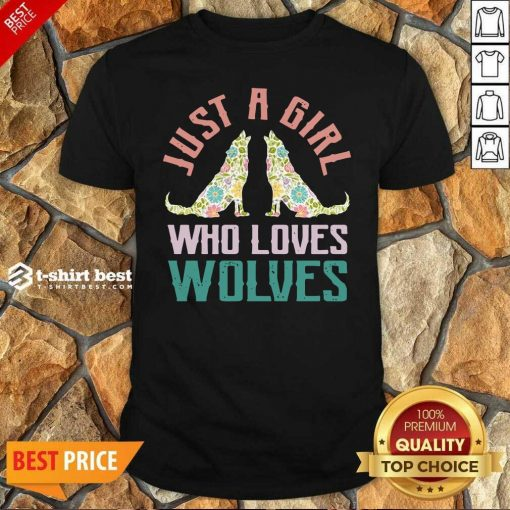 Wolf Just A Girl Who Loves Wolves Shirt - Design By 1tees.com