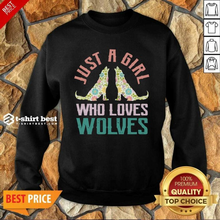 Wolf Just A Girl Who Loves Wolves Sweatshirt - Design By 1tees.com