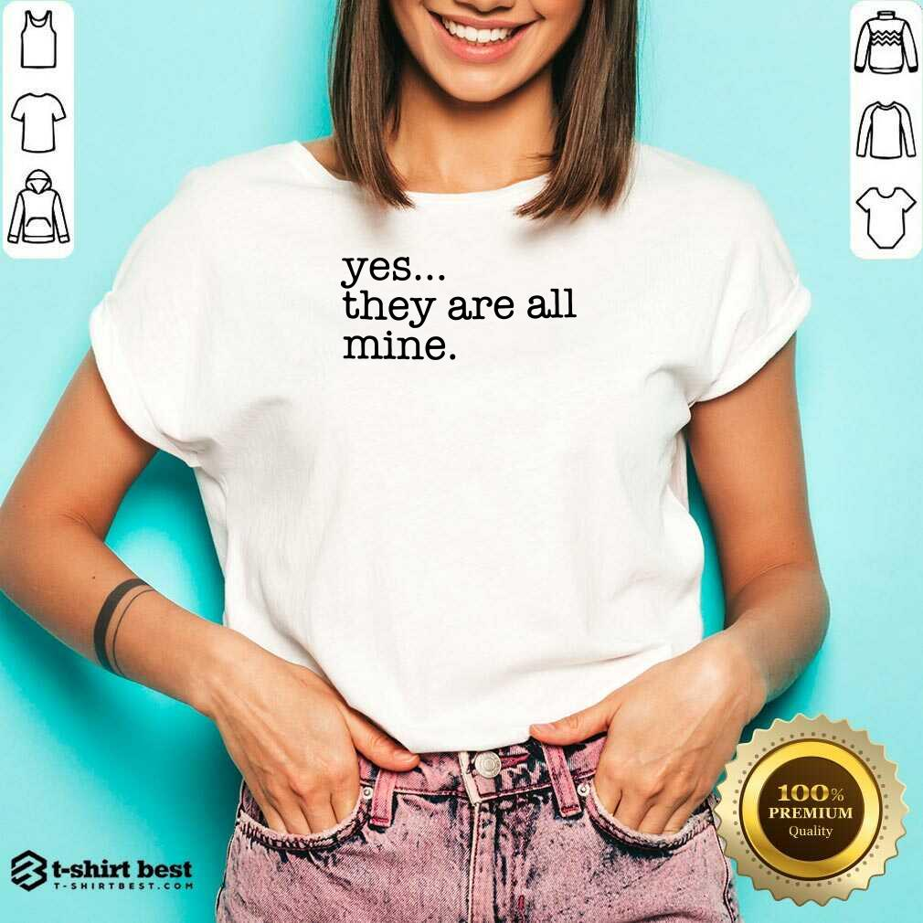 Yes They Are All Mine V-neck - Design By 1tees.com