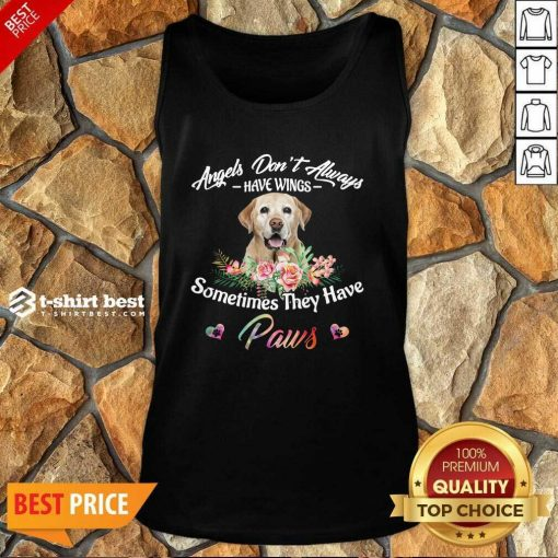 Angels Don't Always Have Wings Labrador Retriever Sometimes They Have Paws Tank Top - Design By 1tees.com