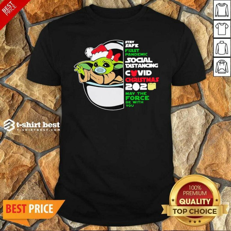 Top Baby Yoda Stay Safe First Pandemic Social Distancing Covid Christmas 2020 Shirt - Design By 1tees.com