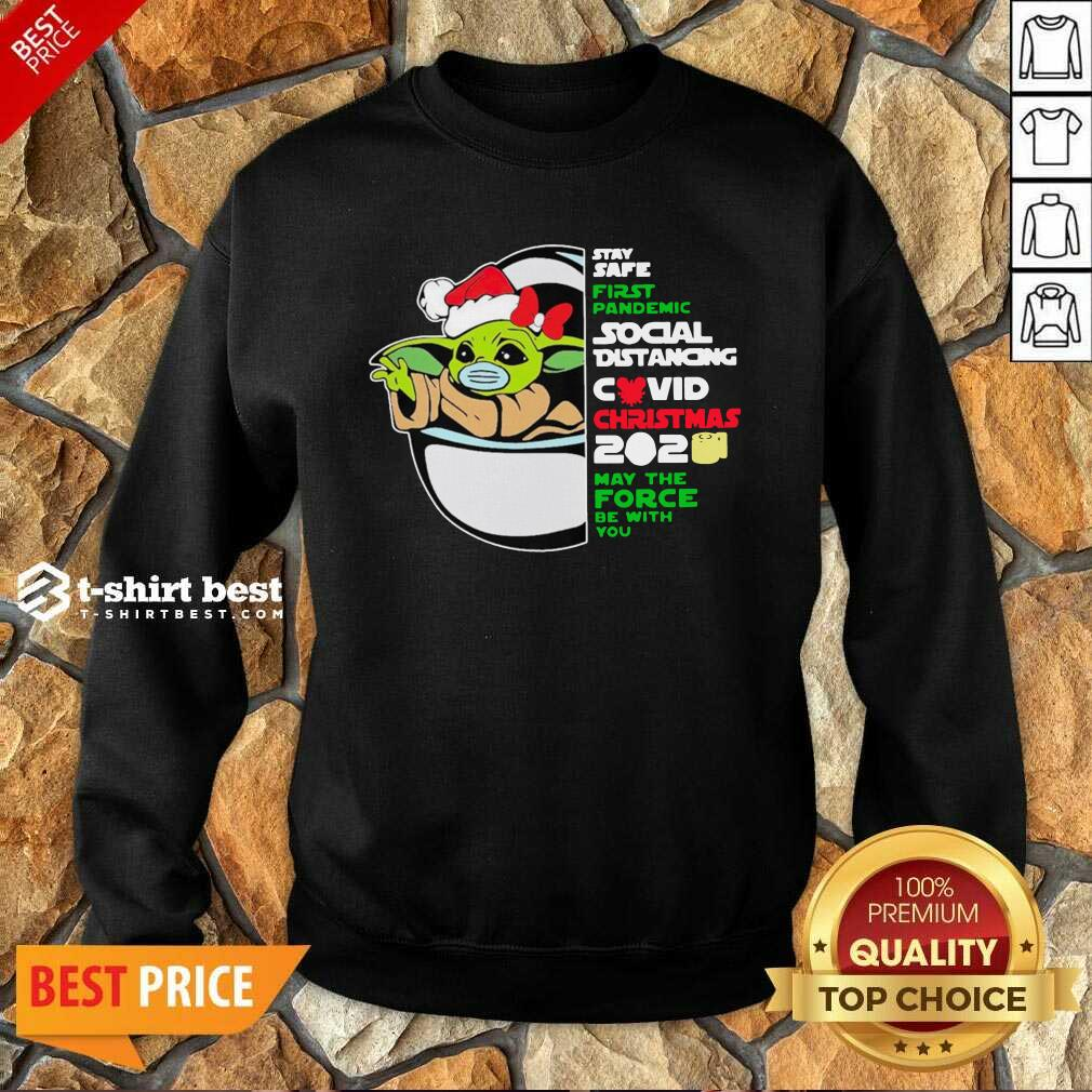 Baby Yoda Stay Safe First Pandemic Social Distancing Covid Christmas 2020 Sweatshirt - Design By 1tees.com