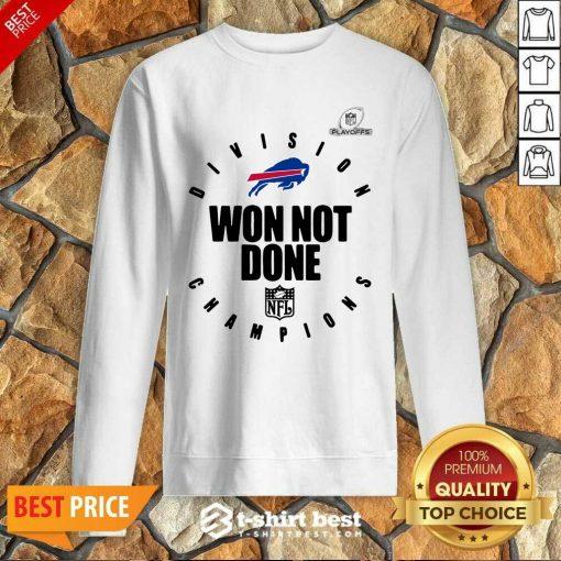Buffalo Bills Champions 2020 Won Not Done Sweatshirt - Design By 1tees.com