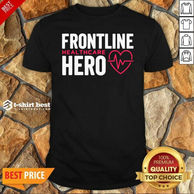 Frontline Hero Healthcare Worker Shirt - Design By 1tees.com