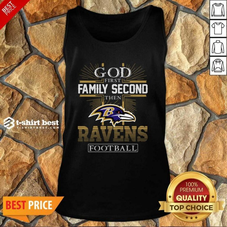 God First Family Second Then Baltimore Ravens Football Tank Top - Design By 1tees.com