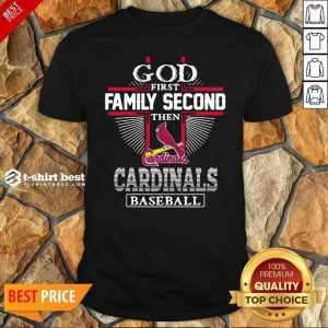 Top God First Family Second Then St Louis Cardinals Football Shirt - Design By 1tees.com