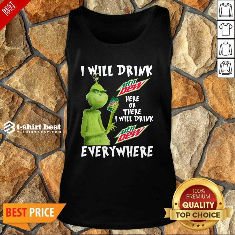 Grinch Will Drink MTN Dew Here Or There I Will Drink MTN Dew Everywhere Tank Top - Design By 1tees.com