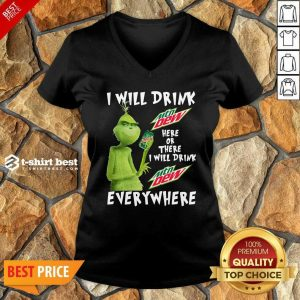 Grinch Will Drink MTN Dew Here Or There I Will Drink MTN Dew Everywhere V-neck - Design By 1tees.com