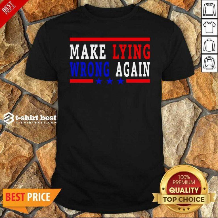 Make Lying Wrong Again 2021 Shirt - Design By 1tees.com