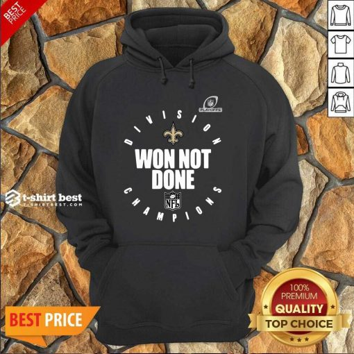 NFL Playoffs New Orleans Saints Division Champions Won Not Done Hoodie - Design By 1tees.com