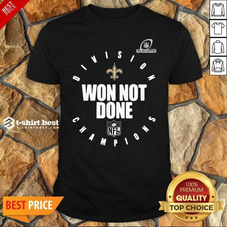 NFL Playoffs New Orleans Saints Division Champions Won Not Done Shirt - Design By 1tees.com